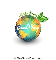 Earth Day background with the words, planet and green leaves. Triangle design vector illustration