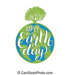 Earth Day hand lettering on globe background. Vector illustration with tree silhouette illustration for poster, etc.