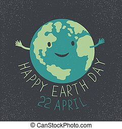 "Earth Day Illustration. Earth smiling and reveals a hug. ""Happy Earth Day. 22 April"" text. Grunge layers easily edited."