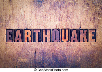 Earthquake Theme Letterpress Word on Wood Background
