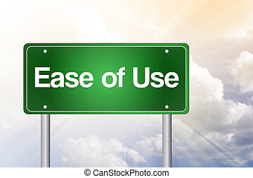 Ease of Use Green Road Sign, business concept - Ease of Use...