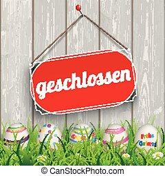 """Easter Eggs Grass Wod Geschlossen - German text """"geschlossen..."""