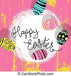 Easter eggs in nest. Bright colors Easter postcard. Calligraphy, wooden board. Vector illustratiion.