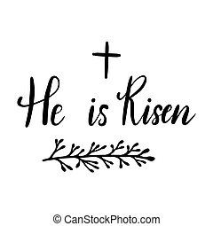 Easter holiday celebration. He Is Risen handwriting lettering design for banner, poster, photo overlay, apparel design. Vector illustration isolated on white background.