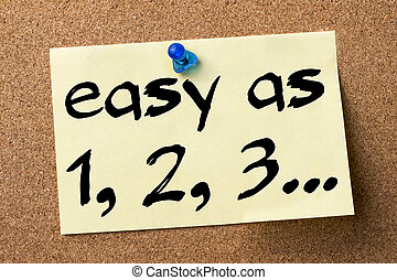Easy as 1, 2, 3… - adhesive label pinned on bulletin board -...