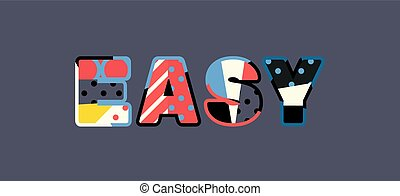 Easy Concept Word Art Illustration - The word EASY concept...