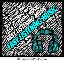 Easy Listening Music Means Sound Track And Acoustic