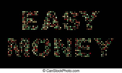 Easy money colorful led text