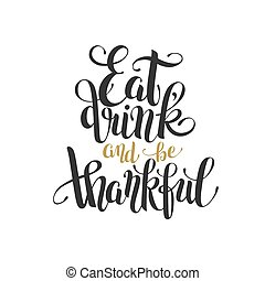 eat, drink and be thankful black gold hand lettering