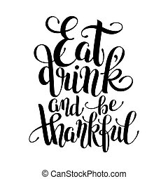 eat, drink and be thankful black white hand lettering
