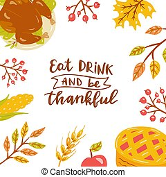 Eat drink and be thankful.