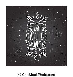 Eat, drink and be thankful - typographic element