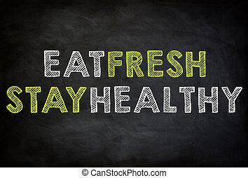EAT FRESH - STAY HEALTHY - chalkboard concept