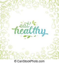 Eat healthy - motivational poster or banner
