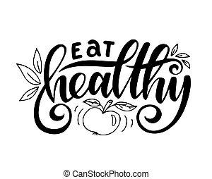 Eat healthy.