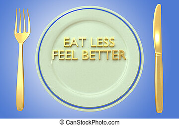 Eat Less Feel Better concept - 3D illustration of 'EAT LESS ...