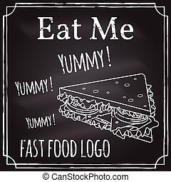 Eat me. Elements on the theme of the restaurant business. Chalk drawing on a blackboard. Logo, branding, logotype, badge with a sandwich. Fast food symbol. Vector illustration.