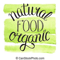 eat natural organic food hand lettering sign on watercolor background