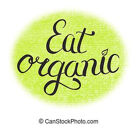 eat organic food hand lettering sign on watercolor background