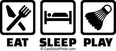 Eat Sleep Badminton