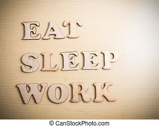 Eat Sleep Work, Motivational Words Quotes Concept - Eat...
