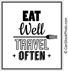 Quote Typographical Background - Eat well, travel often - ...