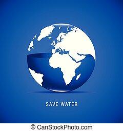 eau, la terre, sauver