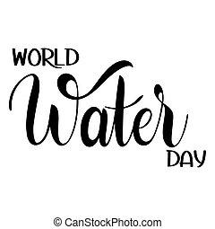 eau, mondiale, lettering., jour