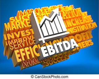EBITDA. Wordcloud Concept. - EBITDA with Growth Chart Icon...