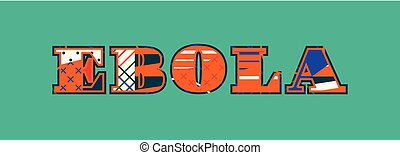 Ebola Concept Word Art Illustration - The word EBOLA concept...