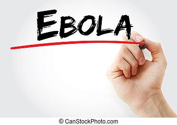 ebola, markier, wręczać pisanie