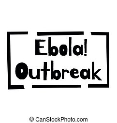 EBOLA OUTBREAK stamp on white background. Labels and stamps...