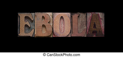Ebola word in old wood type