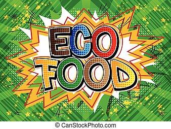 Eco Food - Comic book style word.