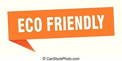 eco friendly speech bubble. eco friendly sign. eco friendly ...