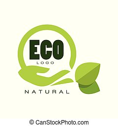 Eco natural logo, premium quality label with green leaves and human hand, emblem for cafe, packaging, restaurant, farm products vector Illustration on a white background