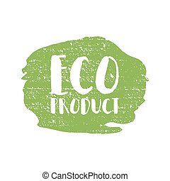 Eco product badge, vintage label with hand drawn lettering Natural cosmetics. Vector natural, organic food, bio, label and shape
