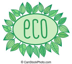 Eco sign in oval frame with leaves around, vector illustration