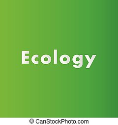 Ecology concept for your graphic design