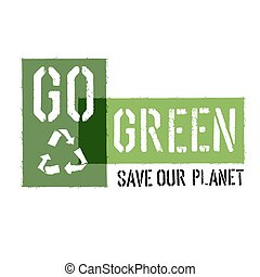 Ecology Concept Illustration. Go Green Headline with Reuse Symbol. Vector illustration.