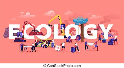 Ecology Protect Concept. People Using and Recycling Old Automobiles and Car Tires. Environment Protection, Recycle Industry, Trash Reuse Poster Banner Flyer Brochure. Cartoon Flat Vector Illustration