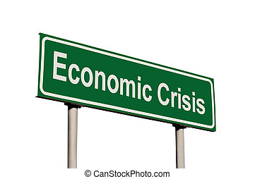 Economic Crisis Green Road Sign Isolated