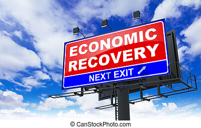 Economic Recovery on Red Billboard. - Economic Recovery -...