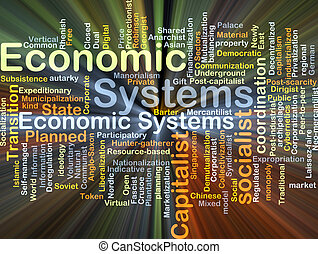 Background concept wordcloud illustration of economic system glowing light