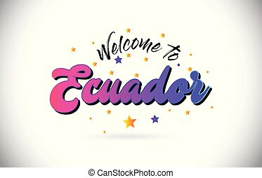 Ecuador Welcome To Word Text with Purple Pink Handwritten Font and Yellow Stars Shape Design Vector.