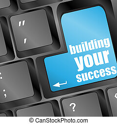 edificio, motivación, su, empresa / negocio, éxito, actuación, o, trabajo, llave, palabras, botón