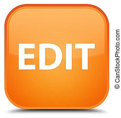 Edit special orange square button