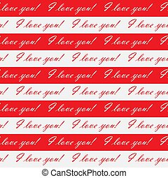 Editable abstract seamless pattern of white and red stripes with the words I LOVE you! for textiles and packaging