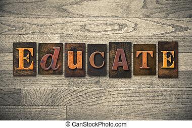 """The word """"EDUCATE"""" written in vintage wooden letterpress type"""