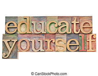 educate yourself - personal development concept - isolated...